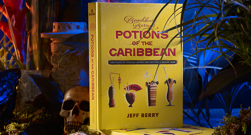 Beachbum Berry's Potions of the Caribbean book